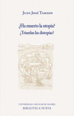 ¿Ha muerto la utopía?