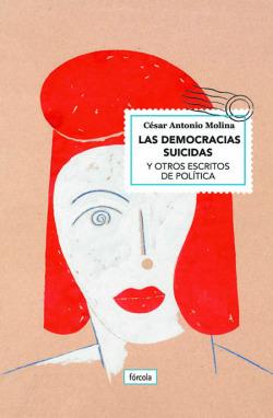 LAS DEMOCRACIAS SUICIDAS Y OTROS ESCRITOS DE POLITICA