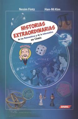 HISTORIAS EXTRAORDINARIAS DE LAS MATEMATICAS Y DE LA INFORMATICA