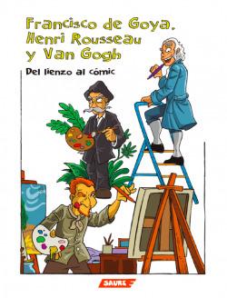 Francisco de Goya, Henri Rousseau y Van Gogh.
