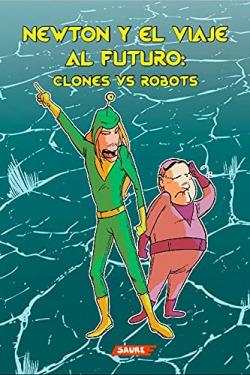 Newton y el viaje al futuro: clones VS robots