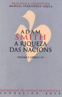 ADAM SMITH. A RIQUEZA DAS NACIÓNS. VOLUME I. LIBROS I-III