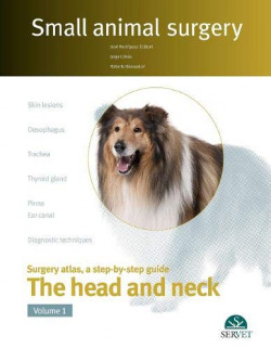Small Animal Surgery. The Head and Neck. Vol.I