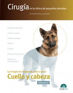 Cirugía en la clínica de pequeños animales. Cabeza y cuello. Volumen II
