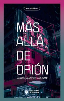 MAS ALLA DE ORION LAS CLAVES DEL UNIVERSO BLADE RUNNER