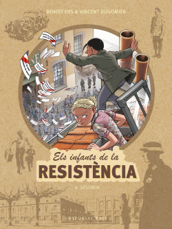 Els infants de la Resistència 6. Desobeir