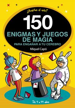 150 ENIGMAS Y JUEGOS DE MÁGIA PARA ENGAÑAR A TU CEREBRO