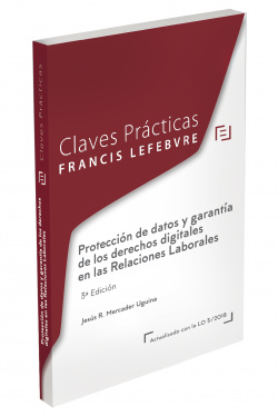 Claves Prácticas Protección de datos y garantía de los derechos digitales en las relaciones laborales