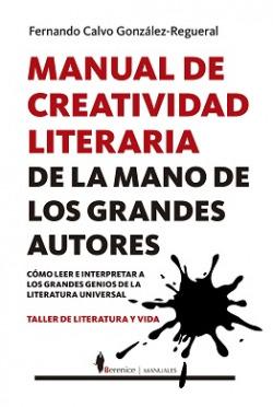 MANUAL DE CREATIVIDAD LITERARIA DE MANO DE GRANDES AUTORES