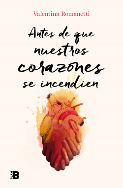 Antes de que nuestros corazones se incendien