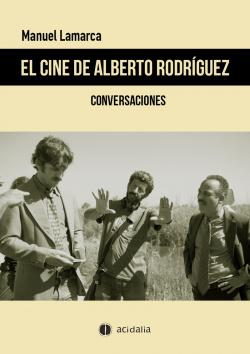 El cine de Alberto Rodr¡guez