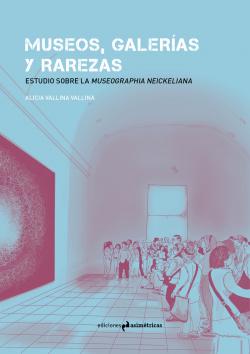 MUSEOS, GALERÍAS Y RAREZAS