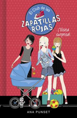 ¡Visita surprise! (Serie El Club de las Zapatillas Rojas 17)