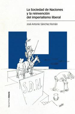 La Sociedad de Naciones y la reinvención del imperialismo liberal