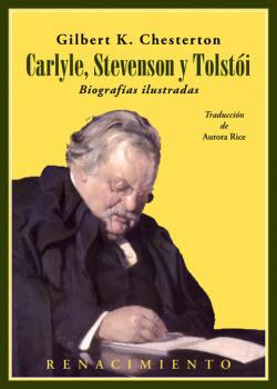 Carlyle, Stevenson y Tolstói. Biografas ilustradas
