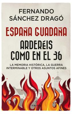 ESPAÑA GUADAÑA. ARDERÈIS COMO EN EL 36