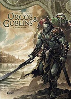 ORCOS Y GOBLINS 01: TURUK ; MYTH