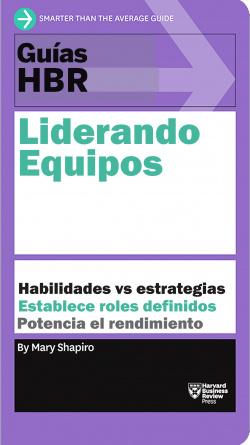 Guías HBR: Liderando equipos