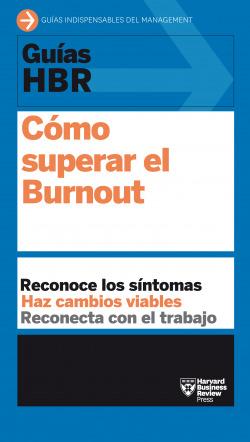 Guías HBR: Cómo superar el burnout