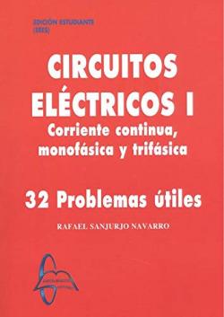 CIRCUITOS ELECTRICOS I. CORRIENTE CONTINUA, MONOFASICA Y TRIFASIC