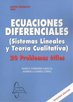 ECUACIONES DIFERENCIALES. SISTEMAS LINEALES Y TEORÍA CUALITATIVA. 20 PROBLEMAS Ú