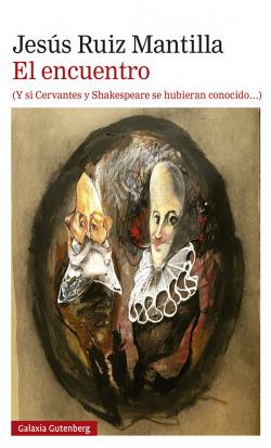 El encuentro (Y si Cervantes y shakespeare se hubieran conocido)