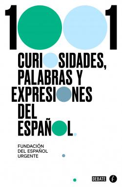 1001 curiosidades, palabras y expresiones del español