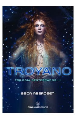 Troyano (Trilogía Desterrados: 2)