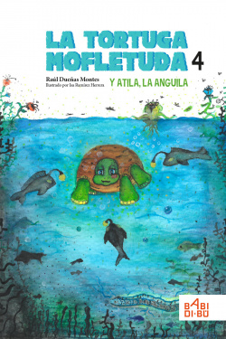 La tortuga mofletuda y Atila, la anguila.