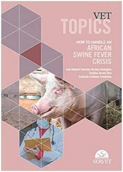 Vet Topics. How to Handle an African Swine Fever Crisis