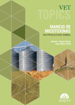 Vet Topics. Manejo de micotoxinas en producción animal