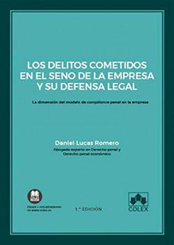 Los delitos cometidos en el seno de la empresa y su defensa legal
