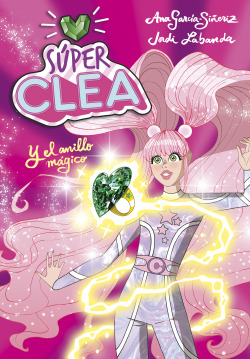 Súper Clea y el anillo mágico (Serie Súper Clea 1)