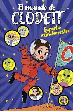Superlío extraterrestre (El mundo de Clodett 6)