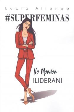 #SUPERFEMINAS NO MANDAN LIDERAN!