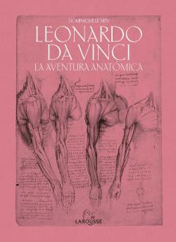 Leonardo da Vinci. La aventura anatómica