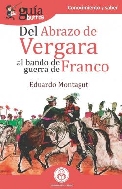 GuíaBurros Del abrazo de Vergara al Bando de Guerra de Franco