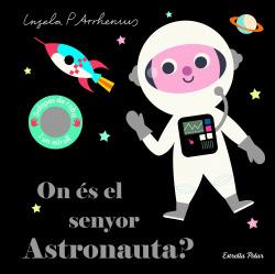 On és el senyor Astronauta?
