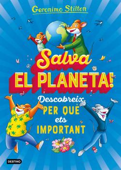 Salva el planeta! Descobreix per què ets important