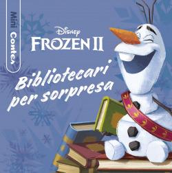 Frozen 2. Bibliotecari per sorpresa. Minicontes