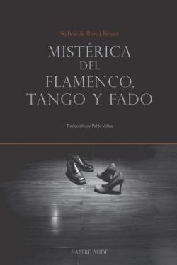 Mistérica del flamenco, tango y fado