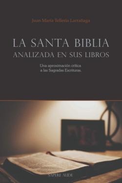 La Santa Biblia analizada en sus libros
