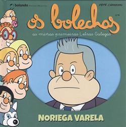 Os Bolechas. Noriega Varela