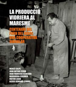 LA PRODUCCIÓ VIDRIERA AL MARESME