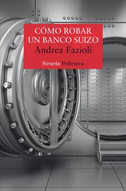 Cómo robar un banco suizo