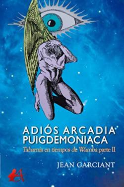 ADIÓS ARCADIA PUIGDEMONIACA