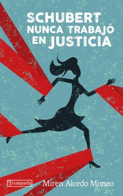 SCHUBERT NUNCA TRABAJÓ EN JUSTICIA