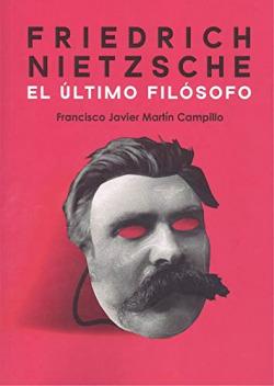 Friedrich Nietzsche. El último filósofo