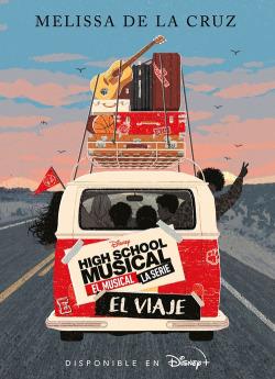 High School Musical. El musical. La serie. El viaje