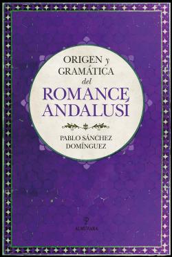 Origen y gramática del romance andalus
